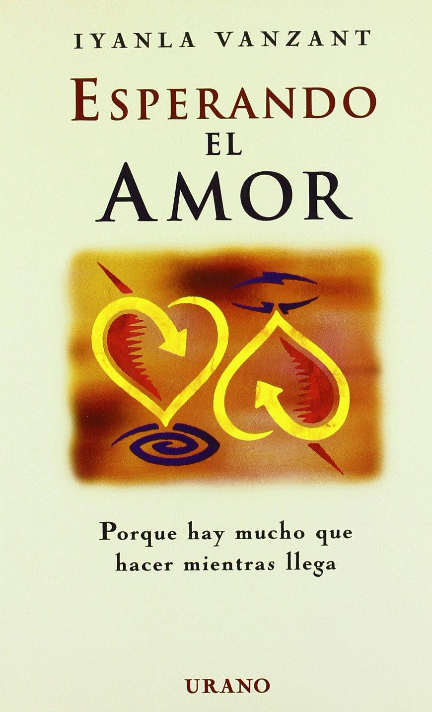 Esperando el amor: porque hay mucho que hacer mientras llega: Amazon.es: Iyanla Vanzant, Luz Hernández Gascón: Libros