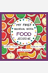 My First Bilingual Book Food English- Polish Over 40 Pictures: American English- Polish For Kids, Dictionary With Photos (My First Bilingual Book English- Polish) Paperback