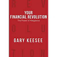 Your Financial Revolution: The Power of Allegiance (English Edition)