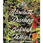 My Absolute Darling: A Novel | Gabriel Tallent