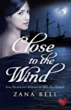 Close to the Wind (Choc Lit): Love, Passion and Adventure in 1860s New Zealand (Love New Zealand)