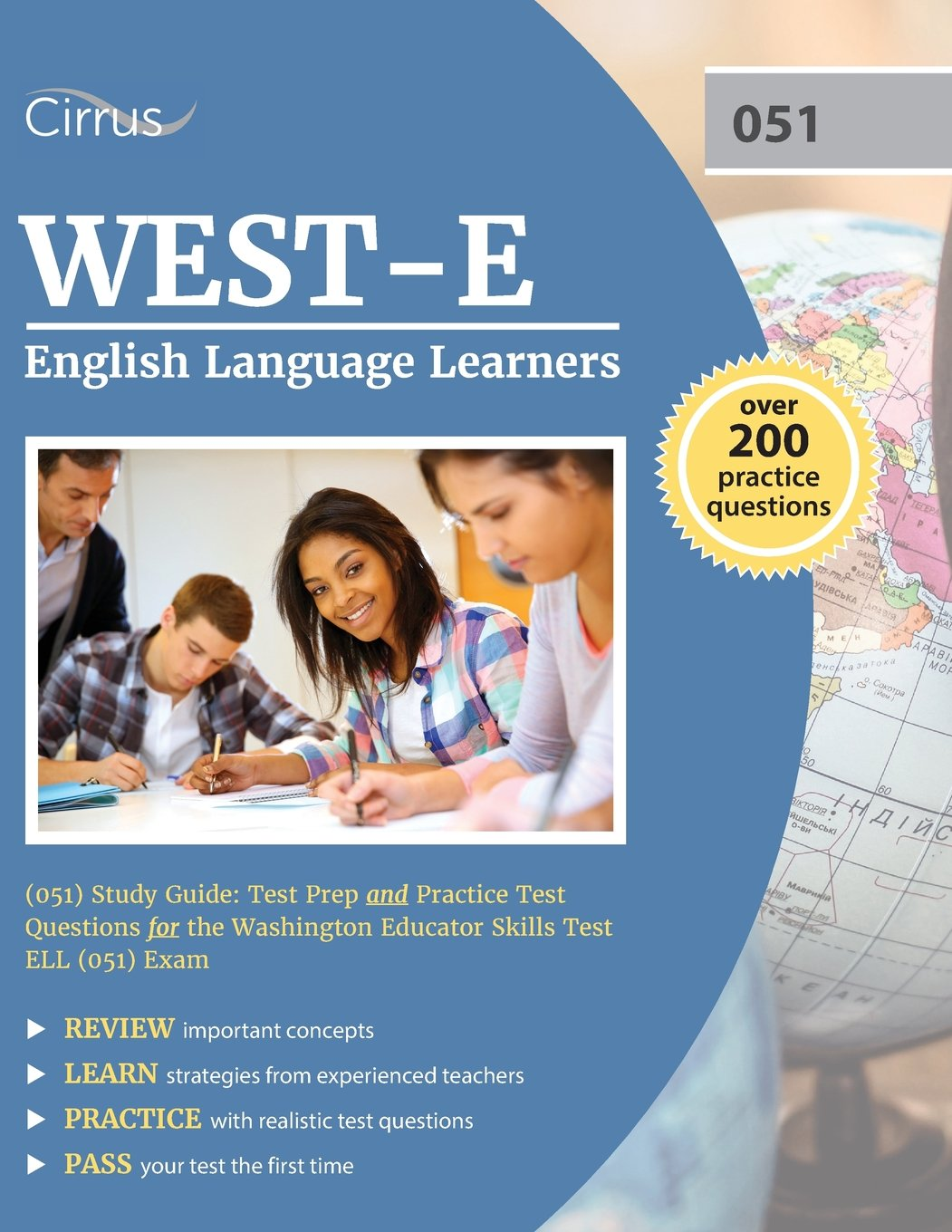 West-E English Language Learners (051) Study Guide: Test Prep and Practice Test Questions for the Washington Educator Skills Test Ell (051) Exam by Cirrus Test Prep
