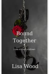 Bound Together: Love in the Lockdown Kindle Edition