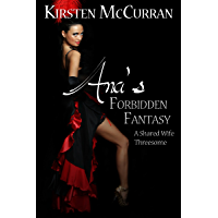 Ana's Forbidden Fantasy: A Shared Wife Threesome (English Edition)