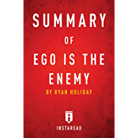 Summary of Ego is the Enemy: by Ryan Holiday | Includes Analysis (English Edition)