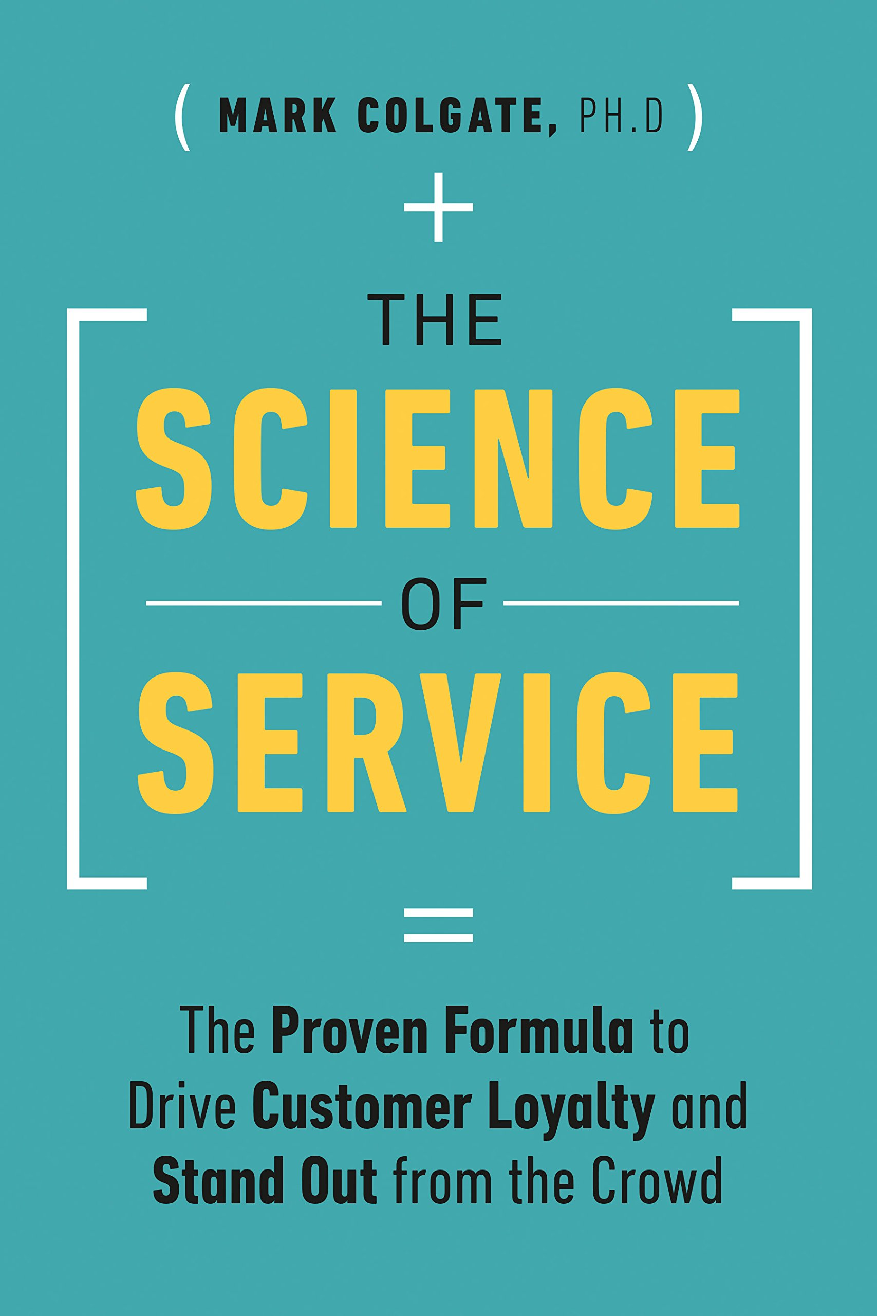 The Science of Service: The Proven Formula to Drive Customer Loyalty and Stand Out from the Crowd