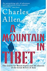 A Mountain In Tibet: The Search for Mount Kailas and the Sources of the Great Rivers of Asia Paperback