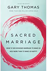 Sacred Marriage: What If God Designed Marriage to Make Us Holy More Than to Make Us Happy? Paperback