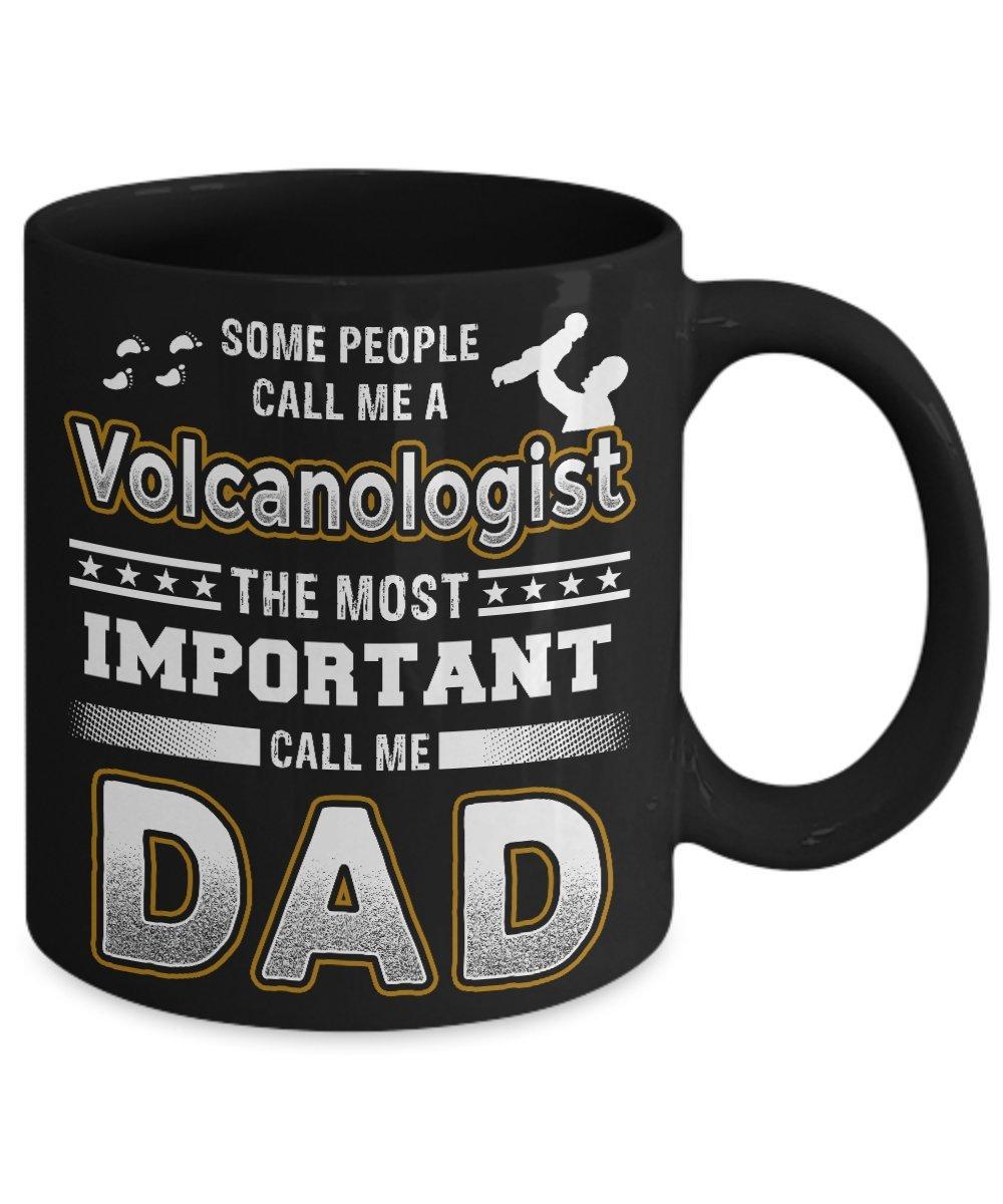 Volcanoコーヒーマグ – Some people call me a Volcanologistの最も重要なCall Me Dad 11オンス425コーヒーマグ 11oz ブラック GB-1236224-20-Black 11oz ブラック B073VGHKB1