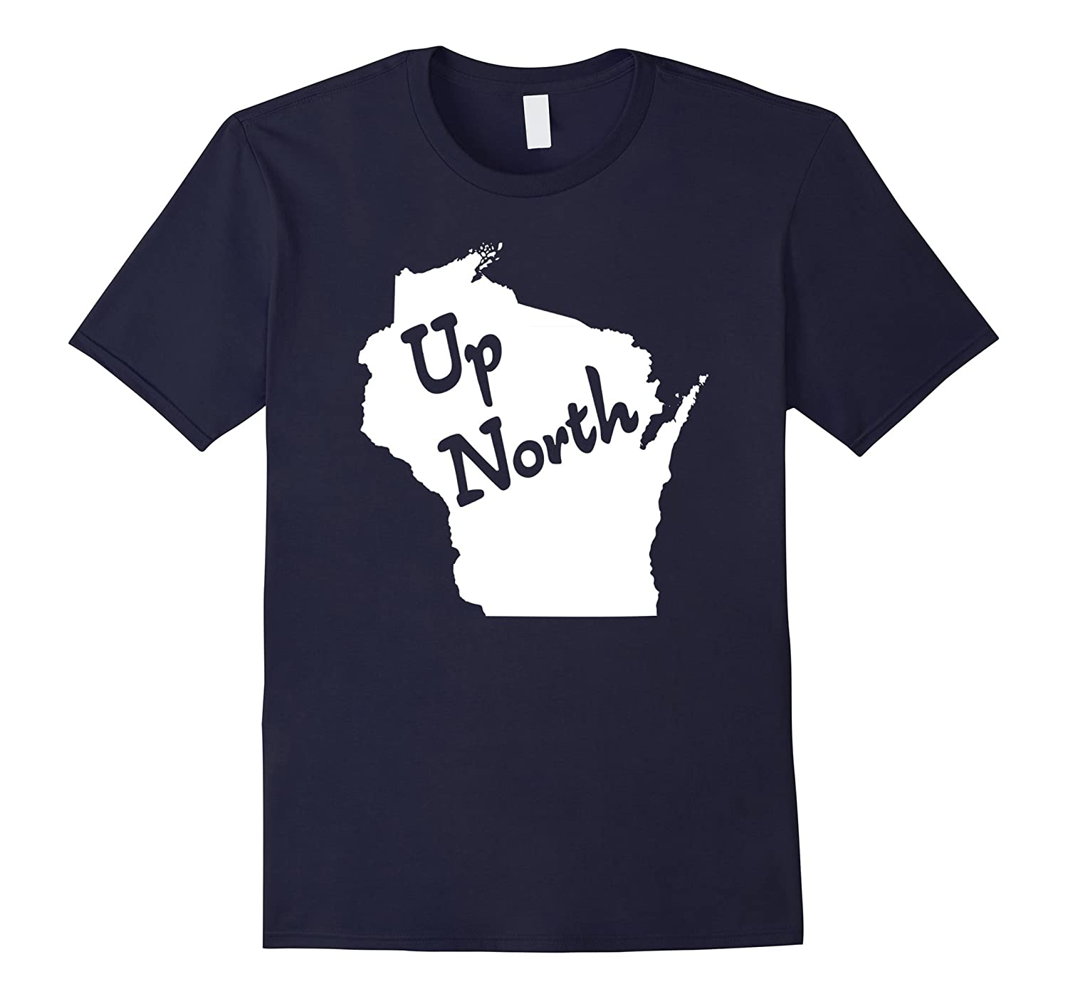 """""""Up North Wisconsin"""" old fashion Northern Wisco t-shirt"""