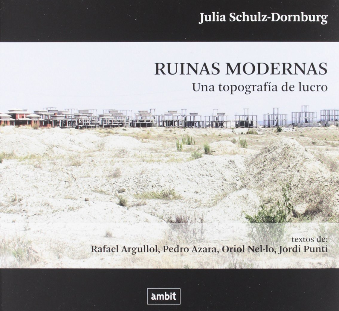 Ruinas modernas : una topografia de lucro