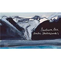 Barbara Rae: Arctic Sketchbooks