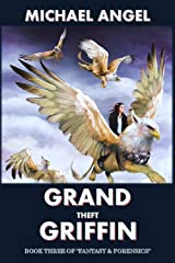 Grand Theft Griffin: Book Three of 'Fantasy & Forensics' (Fantasy & Forensics 3) Kindle Edition