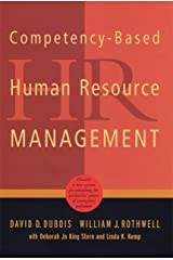 Competency-Based Human Resource Management: Discover a New System for Unleashing the Productive Power of Exemplary Performers Kindle Edition