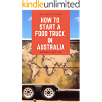 How to start a food truck in Australia: The complete guide