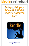Self-publish your book as a Kindle ebook at Amazon KDP