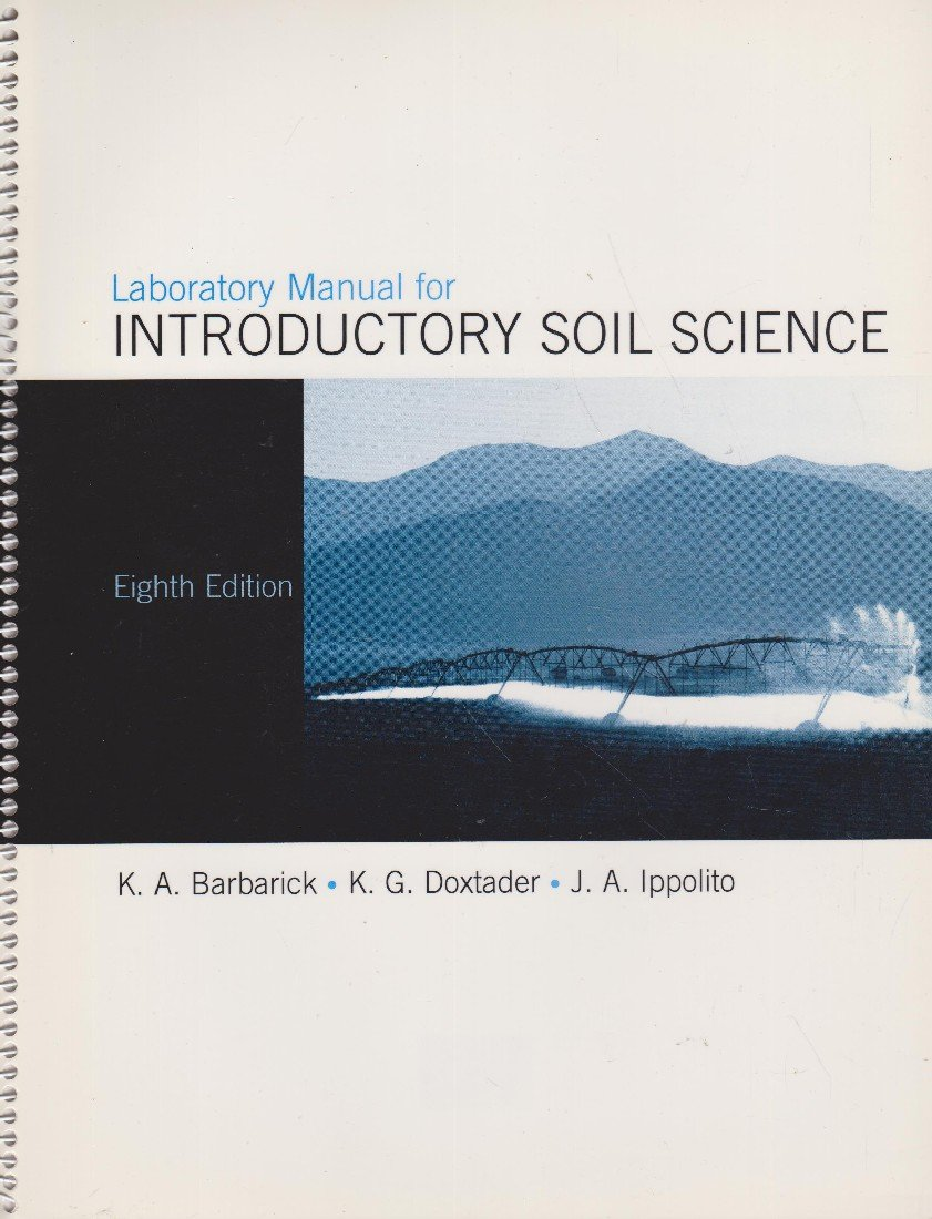 Laboratory Manual for Introductory Soil Science: K.A. Barbarick:  9780536737144: Amazon.com: Books