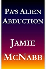 PA'S ALIEN ABDUCTION: A Science-Fiction Short Story Kindle Edition