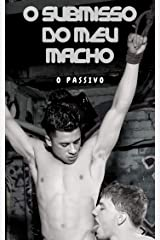 Contos para Gozar Rápido: O Submisso do meu Macho eBook Kindle