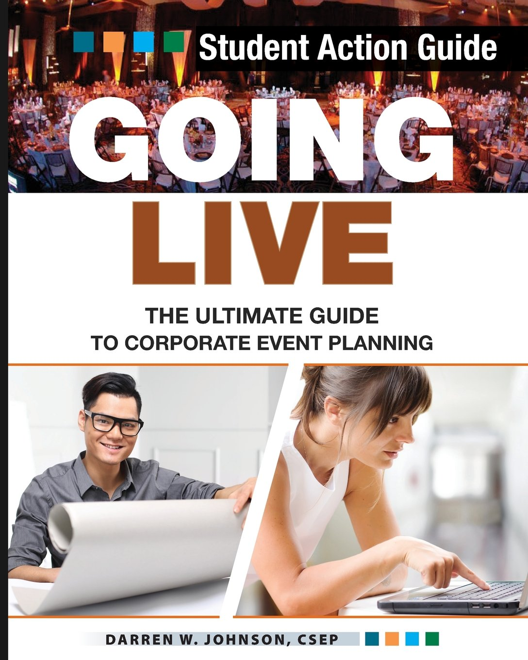 Going Live: The Ultimate Guide to Corporate Event Planning - Student Action Guide