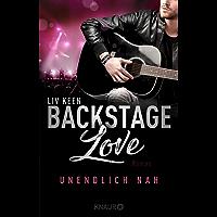 Backstage Love – Unendlich nah: Roman (Rock & Love Serie 1) (German Edition)