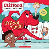It's Pool Time! (Clifford the Big Red Dog Storybook)