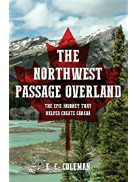 Amazon canada americas books pre confederation first the northwest passage overland the epic journey that helped create canada fandeluxe Gallery
