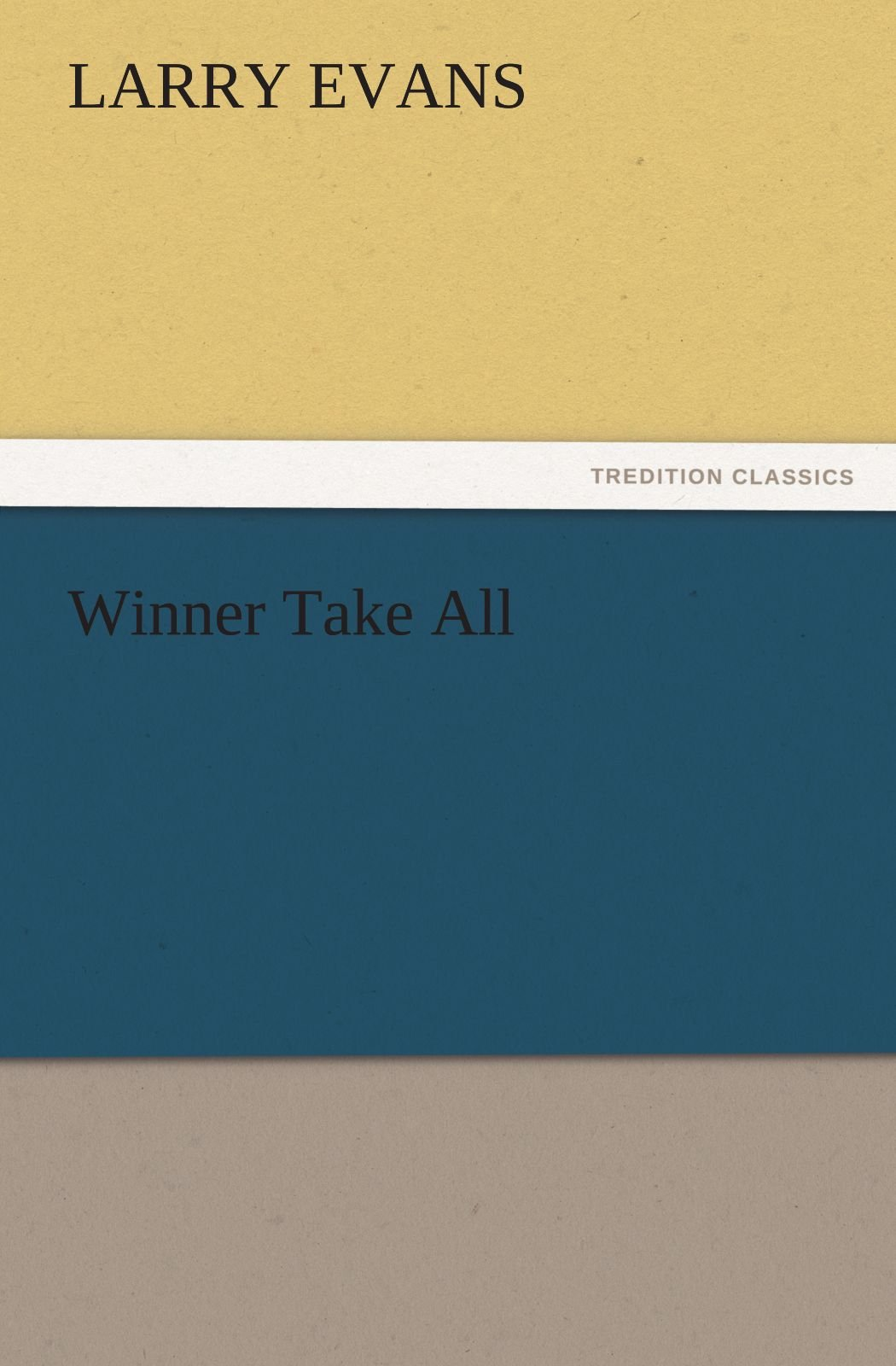 Download Winner Take All (TREDITION CLASSICS) PDF