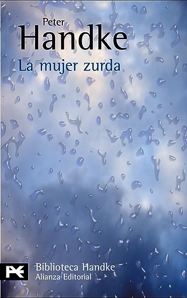 La mujer zurda (El libro de bolsillo - Bibliotecas de autor - Biblioteca Handke) eBook: Handke, Peter, Barjau, Eustaquio: Amazon.es: Tienda Kindle