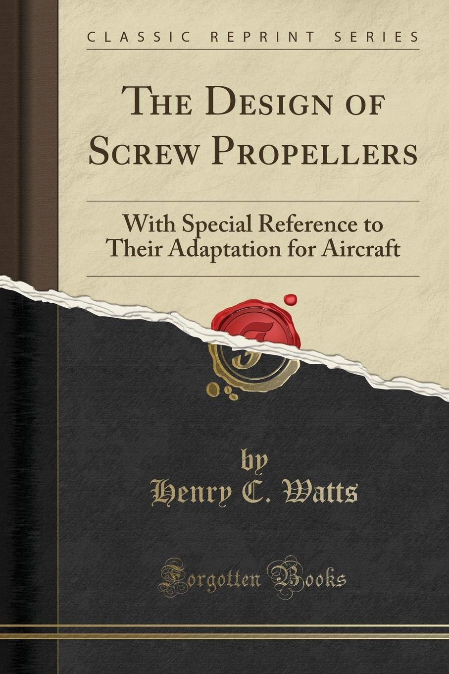 Download The Design of Screw Propellers: With Special Reference to Their Adaptation for Aircraft (Classic Reprint) pdf epub