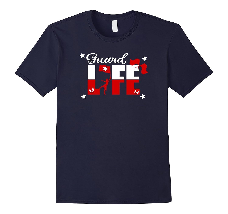 Guard Life T-Shirt Color Guard Winter Guard Rifle Sabre Flag-TD