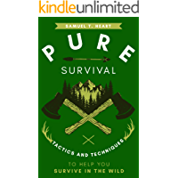 Pure Survival: Tactics And Techniques To Help You Survive In The Wild (English Edition)