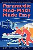 Paramedic Med-Math Made Easy