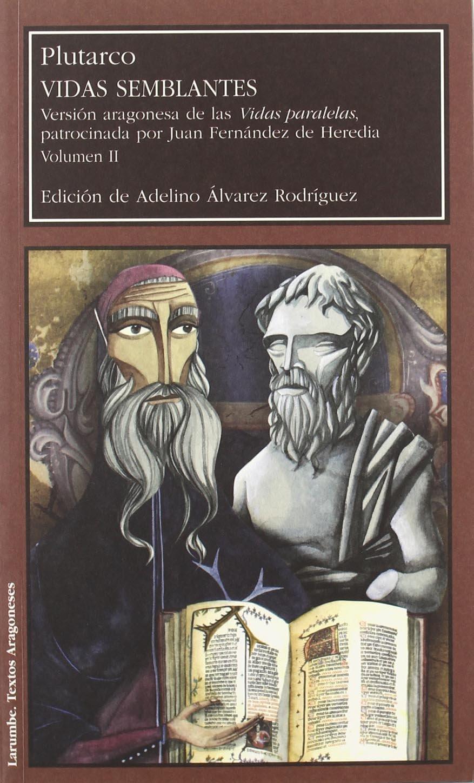 Versión aragonesa de las Vidas paralelas, patrocinada por Juan Fernández de Heredia 2 vol. Larumbe: Amazon.es: Adelino Alvarez Rodríguez: Libros