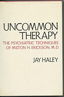 uncommon therapy the psychiatric techniques of milton h erickson md