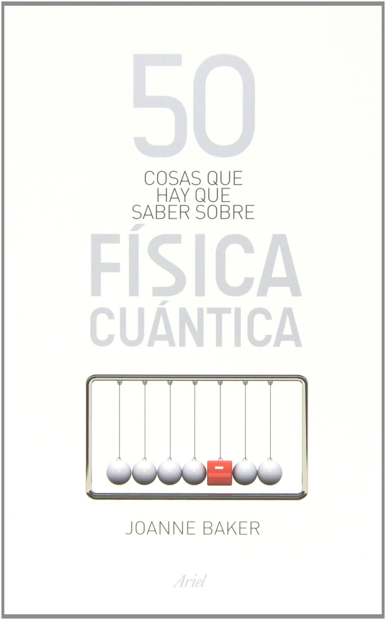 50 cosas que hay que saber sobre f?sica cu?ntica (Spanish) Paperback – 2013