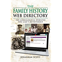 The Family History Web Directory : The Genealogical Websites You Can't Do Without