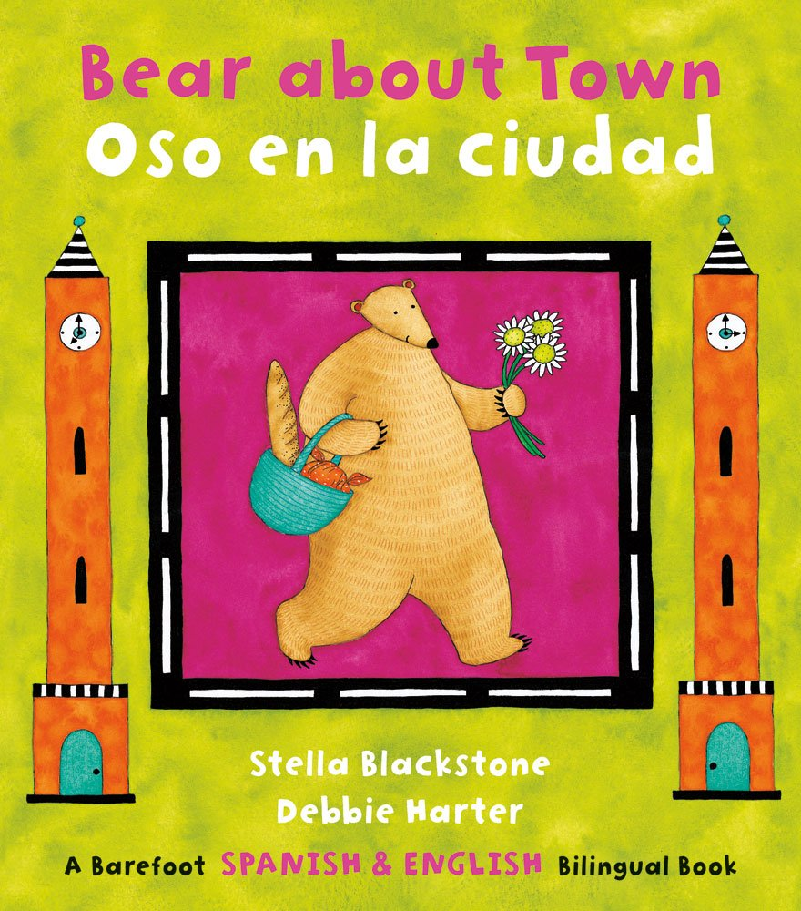 Bear about Town/Oso En La Ciudad (Bilingual English/Spanish) (Multilingual Edition) (The Bear Series) (Spanish and English Edition): Stella Blackstone, Debbie Harter: 9781846863776: Amazon.com: Books