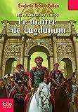 Les Messagers du temps, II:Le maître de Lugdunum