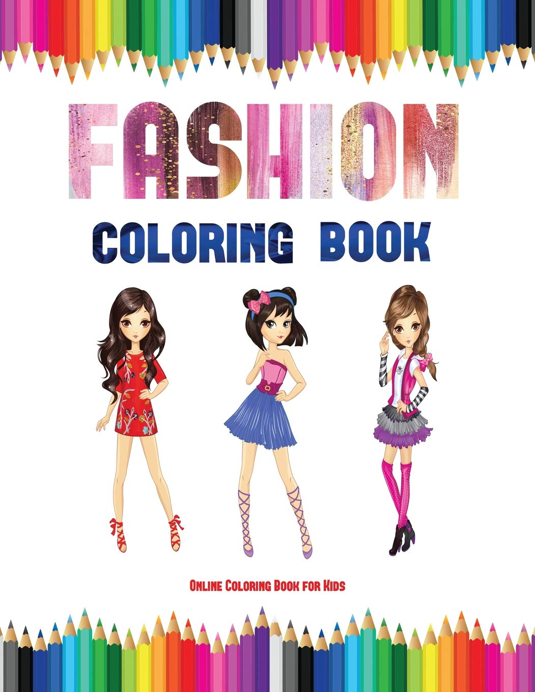 Online Coloring Book For Kids (Fashion Coloring Book): 40 Fashion