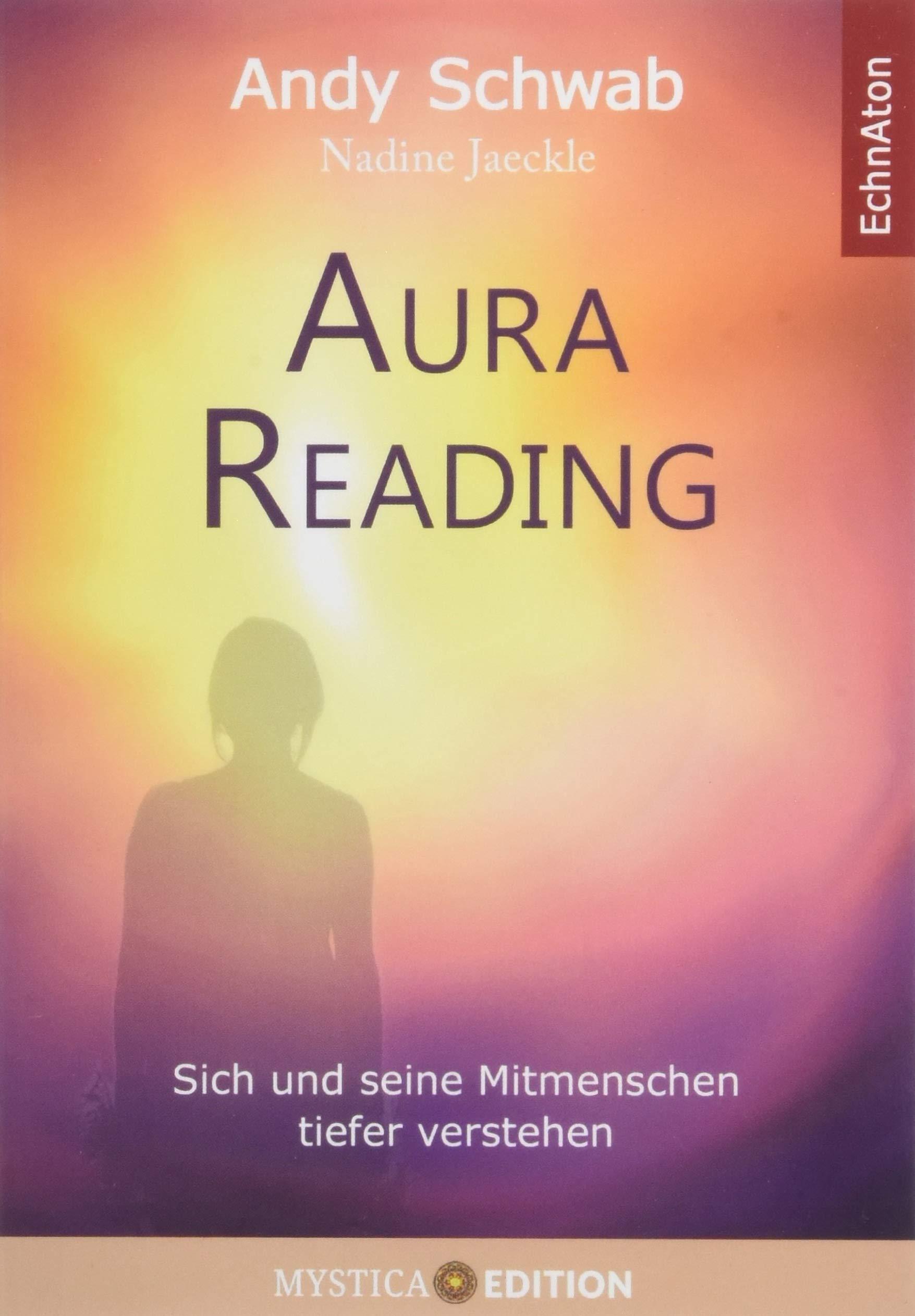 Aura Reading  Sich Und Seine Mitmenschen Tiefer Verstehen