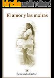 El amor y las moiras (Lecturas hispánicas nº 12)