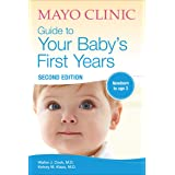 Mayo Clinic Guide to Your Baby's First Years: Newborn to Age 3