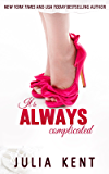 It's Always Complicated (Her Billionaires Book 4)