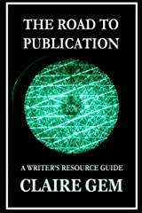 The Road to Publication: A Writer's Navigation Guide (Author Resources) (Volume 1) Paperback
