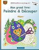 BROCKHAUSEN Livre de coloriage vol. 2 - Mon grand livre: Peindre & Découper: Pâques