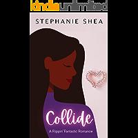 Collide: A Flippin' Fantastic Romance