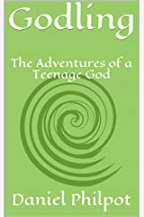 Godling: The Adventures of a Teenage God: Twilight's Caress and The Tourney of Mishap Kindle Edition