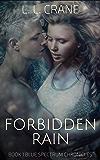 Forbidden Rain: A Young Adult Dystopian Romance Novel (Blue Spectrum Chronicles Book 1)