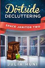Dirtside Decluttering: Space Janitor Two Paperback